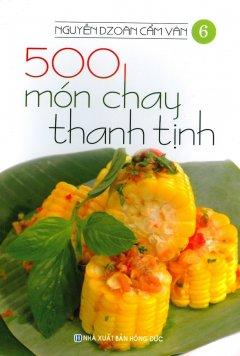 500 Món Chay Thanh Tịnh – Tập 6